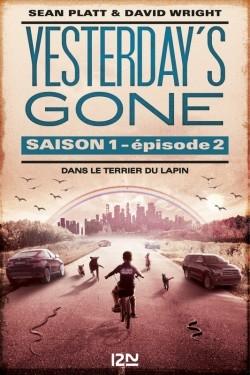 Couverture Yesterday's Gone, saison 1, tome 2 : Dans le terrier du lapin