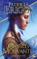Couverture Mercy Thompson, tome HS 2 : Ombres mouvantes Editions Bragelonne 2015