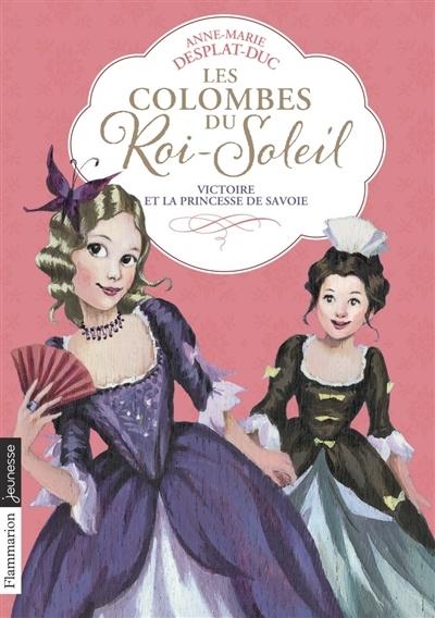 Couverture Les Colombes du Roi-Soleil, tome 12 : Victoire et la princesse de Savoie