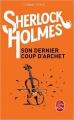 Couverture Sherlock Holmes, tome 8 : Son dernier coup d'archet Editions Le Livre de Poche 2015
