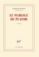 Couverture Le mariage de plaisir Editions Gallimard  (Blanche) 2016