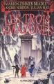 Couverture Le cycle du trillium, tome 1 : Les trois amazones Editions Olivier Orban 1991