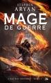 Couverture L'Âge des Ténébres, tome 1 : Mage de guerre Editions Bragelonne 2016