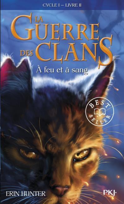 Couverture La Guerre des clans, cycle 1, tome 2 : A feu et à sang