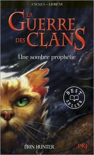 Couverture La Guerre des clans, cycle 1, tome 6 : Une sombre prophétie