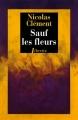 Couverture Sauf les fleurs Editions Phebus (Libretto) 2015