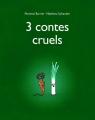 Couverture 3 contes cruels Editions L'École des loisirs 2013