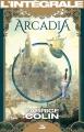 Couverture Arcadia Editions Bragelonne (Les intégrales) 2016