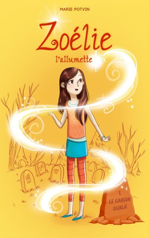 Couverture Zoélie l'allumette, tome 1 : Le garçon oublié