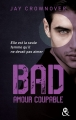 Couverture Bad, tome 3 : Amour coupable Editions Harlequin (&H) 2016