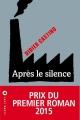 Couverture Après le silence Editions Liana Lévi (Littérature française) 2015