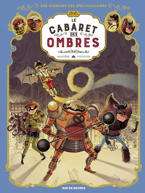 Couverture Une aventure des Spectaculaires, tome 1 : Le cabaret des ombres