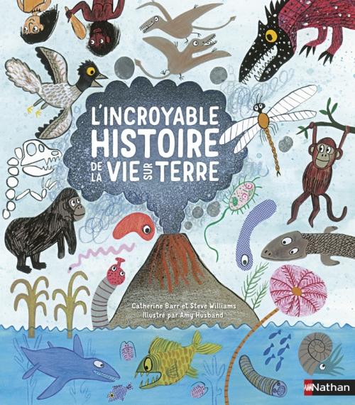 Couverture L'incroyable histoire de la vie sur Terre