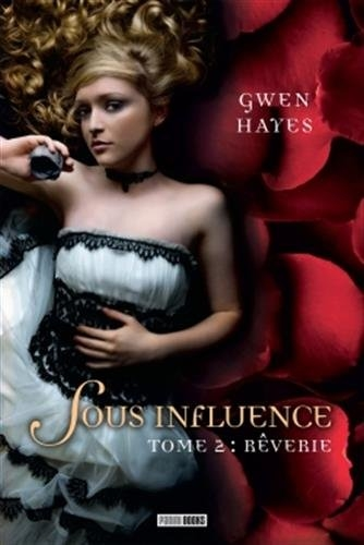 Couverture Sous influence, tome 2 : Rêverie