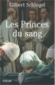 Couverture Les princes du sang Editions Le Grand Livre du Mois 1992