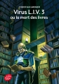 Couverture Virus L.I.V. 3 ou la mort des livres Editions Le Livre de Poche (Jeunesse) 2014