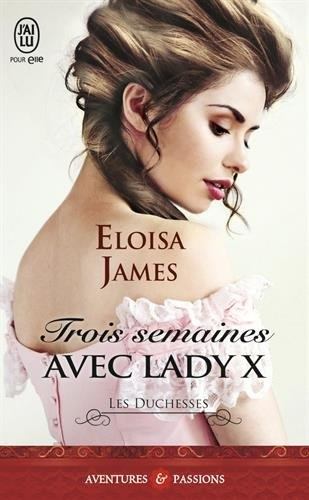 Couverture Les Duchesses, tome 07 : Trois semaines avec Lady X
