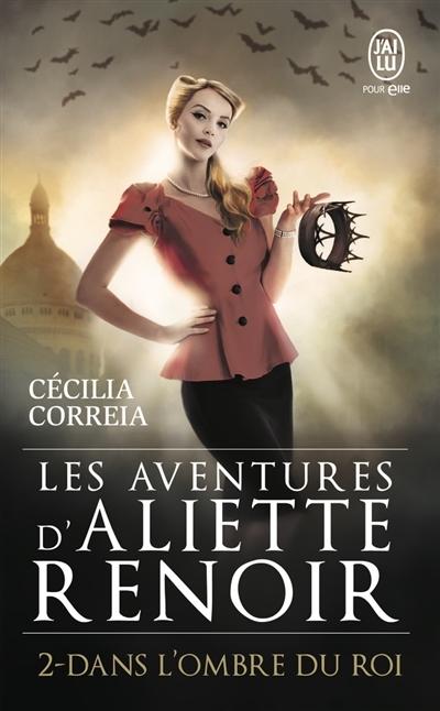 Couverture Les aventures d'Aliette Renoir, tome 2 : Dans l'ombre du roi