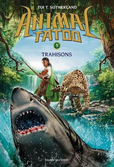 Couverture Animal tatoo, tome 5 : Trahisons