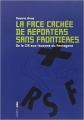 Couverture La face cachée de Reporters sans frontières Editions Aden 2007