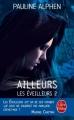 Couverture Les éveilleurs, tome 2 : Ailleurs Editions Le Livre de Poche (Fantasy) 2015