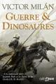 Couverture Guerre et Dinosaures Editions Fleuve Noir 2016