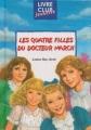 Couverture Les quatre filles du dr March / Les quatre filles du docteur March, abrégé Editions Le Livre Club 2001