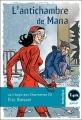 Couverture La Trilogie des Charmettes, tome 3 : L'antichambre de Mana Editions Magnard 2005