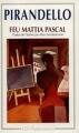 Couverture Feu Mattia Pascal / Feu Mathias Pascal Editions Flammarion (GF) 1994