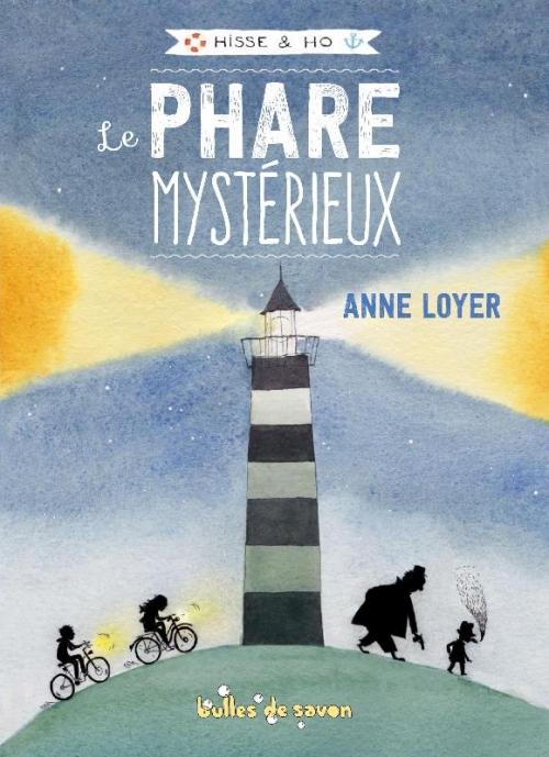 Couverture Hisse et Ho, tome 1 : Le phare mystérieux