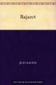 Couverture Bajazet Editions Une oeuvre du domaine public 2011