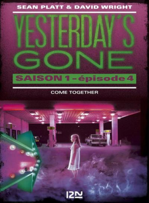Couverture Yesterday's Gone, saison 1, épisode 4 : Come together