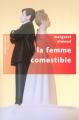 Couverture La femme comestible Editions Robert Laffont (Pavillons poche) 2008