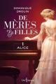 Couverture De mères en filles, tome 1 : Alice Editions Libre Expression 2014