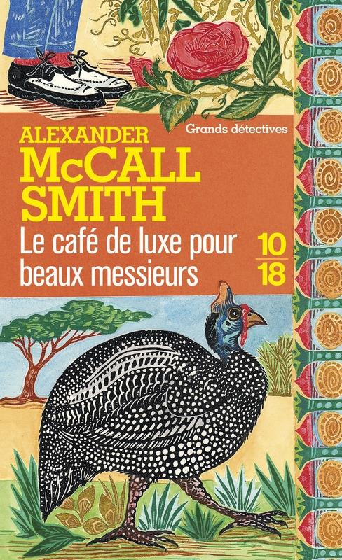 Couverture Les Enquêtes de Mma Ramotswe, tome 15 : Le Café de luxe pour beaux messieurs