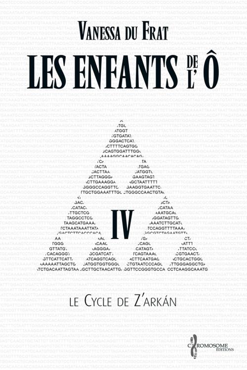 Couverture Les Enfants de l'Ô, cycle 1 : Le cycle de Z'arkán, tome 4