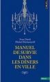 Couverture Manuel de survie dans les dîners en ville Editions Points (Essais) 2015