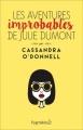 Couverture Les aventures improbables de Julie Dumont Editions Pygmalion 2016
