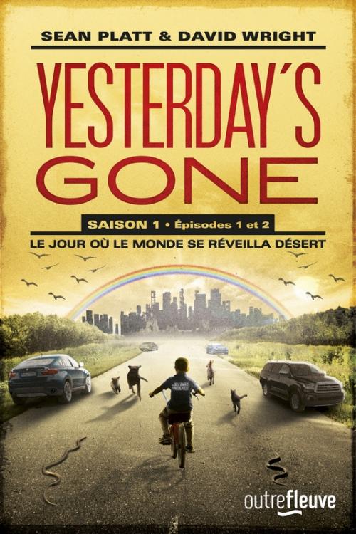 Couverture Yesterday's Gone, saison 1, épisodes 1 et 2 : Le jour où le monde se réveilla désert