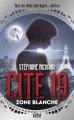 Couverture Cité 19, tome 2 : Zone blanche Editions 12-21 2016