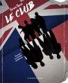 Couverture Le Club Editions Les Moutons Electriques (La bibliothèque voltaïque) 2016