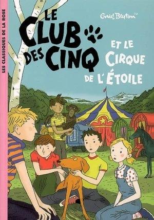 Couverture Le club des cinq et les saltimbanques / Le club des cinq et le cirque de l'étoile