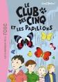 Couverture Le club des cinq et les papillons Editions Hachette (Les classiques de la rose) 2007