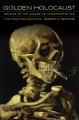 Couverture Golden Holocaust, La conspiration des industriels du tabac Editions University of California Press 2011