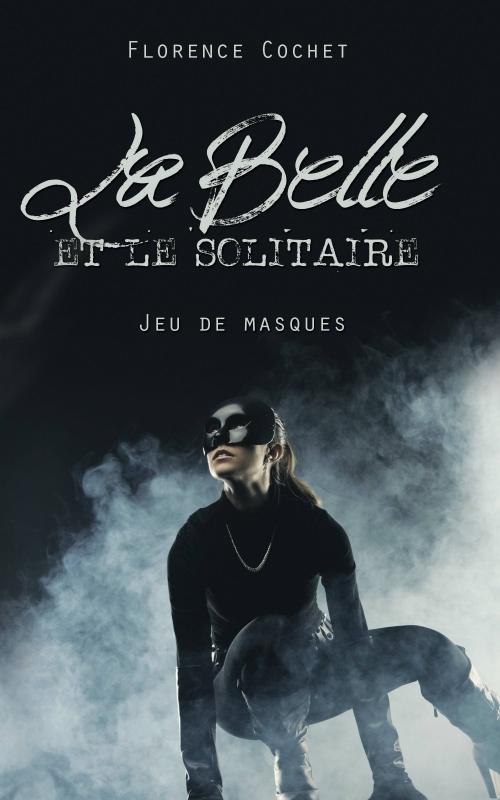 Couverture La Belle et le Solitaire : Jeu de masques