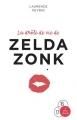 Couverture La drôle de vie de Zelda Zonk Editions A vue d'oeil (16-17) 2015