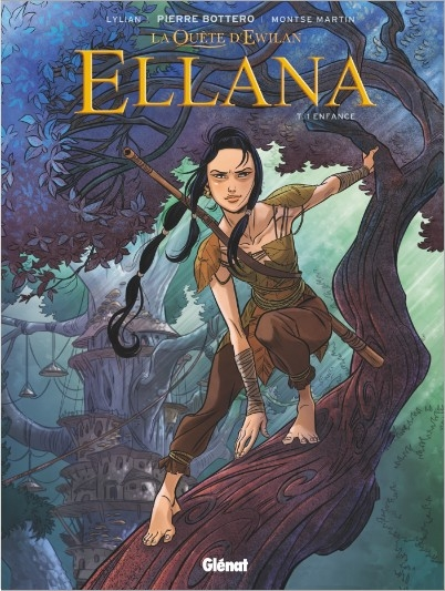 Couverture La quête d'Ewilan : Ellana, tome 1 : Enfance