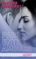 Couverture Pari entre amis, tome 3 : Pari entre amours Editions Hachette (Black Moon - Romance) 2016