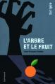 Couverture L'arbre et le fruit Editions Gallimard  (Scripto) 2016