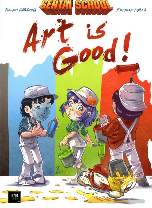 Couverture Sentaï school : L'école des héros : Art is Good !